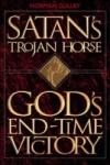 Satan's Trojan Horse: God's End-Time Victory