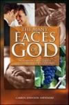 The Many Faces of God: Pictures of the Intimacy God Desires With His Children