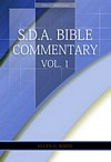 E.G.W. Bible Commentary Vol. 1