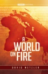 A World On Fire (2021 Adult Evening Devotional)