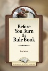 Before You Burn the Rule Book