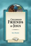 Childhood Friends of Jesus