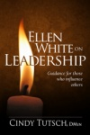 Ellen White on Leadership