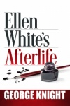 Ellen White's Afterlife