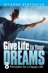 Give Life to Your Dreams
