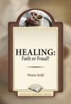 Healing: Faith or Fraud?