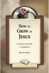 How to Grow in Jesus