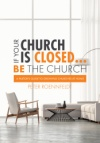 If Your Church is Closed . . . Be the Church