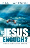 Is Jesus Enough?