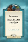 Livingstone, Trail Blazer for God
