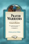 Prayer Warriors - Guardians