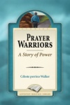 Prayer Warriors - A Story of Power