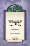 Programmed to Live