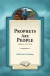 Prophets are People: Believe It or Not