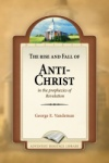The Rise and Fall of the Anti-Christ