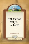 Speaking Well of God