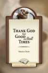 Thank God for Good and Bad! Times