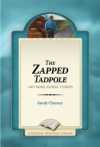 The Zapped Tadpole and More Animal Stories