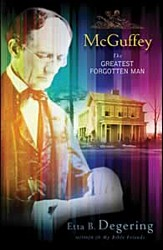 McGuffey: The Greatest Forgotten Man