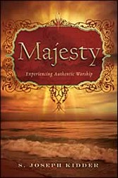 Majesty: Experiencing Authentic Worship