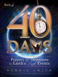 40 Days: Prayers and Devotions on Earth's Final Events Book 4