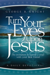 Turn Your Eyes Upon Jesus - 2014 Adult Devotional