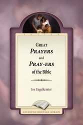 Great Prayers and Pray-ers of the Bible
