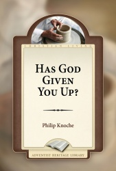 Has God Given You Up?