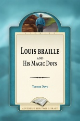Louis Braille and His Magic Dots