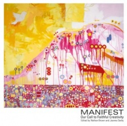 Manifest: Our Call to Faithful Creativity