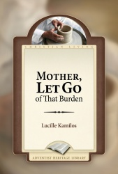 Mother, Let Go of That Burden