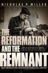 The Reformation and the Remnant